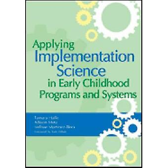 Applying Implementation Science in Early Childhood Programs and Syste