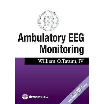 Ambulatory EEG Monitoring by William Tatum - 9781620701010 Book