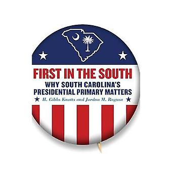 First in the South - Why South Carolina's Presidential Primary Matters