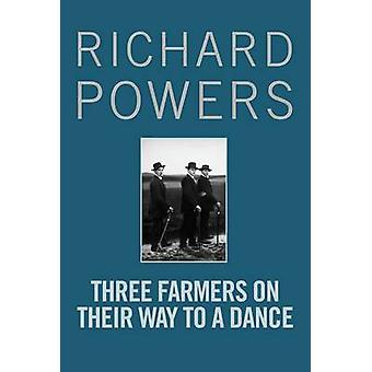 Three Farmers on Their Way to a Dance (Main) by Richard Powers - 9781