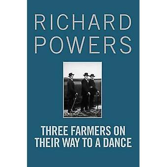 Three Farmers on Their Way to a Dance (Main) de Richard Powers - 9781