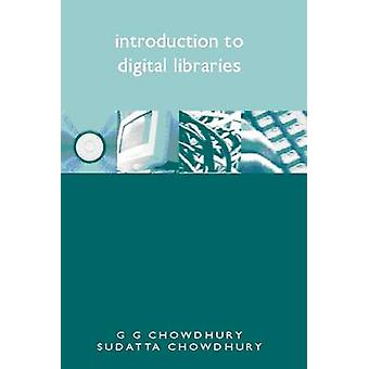 Introduction to Digital Libraries by G. G. Chowdhury - Sudatta Chowdh