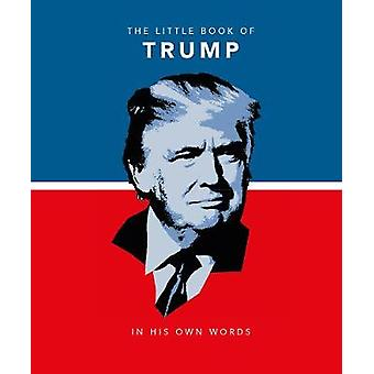 The Little Book of Trump - In His Own Words - 9781911610311 Book