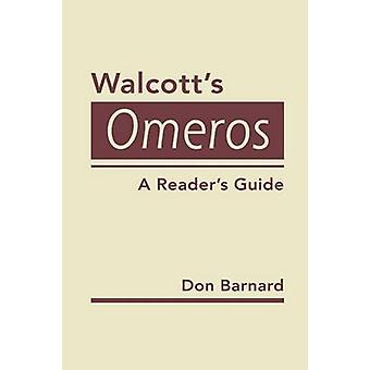 Walcott's Omeros - A Reader's Guide by Don Barnard - 9781935049906 Book