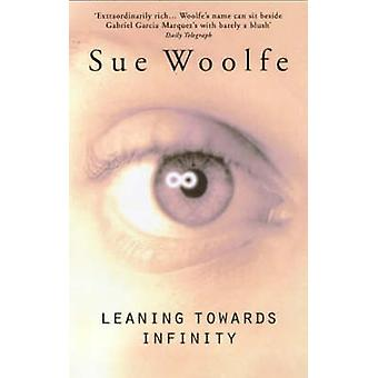 Leaning Towards Infinity (New edition) by Sue Woolfe - 9780704346581