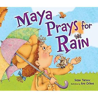 Maya Prays for Rain by Susan Tarcov - 9781467794114 Book