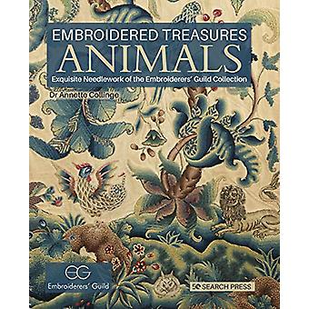 Embroidered Treasures - Animals - Exquisite Needlework of the Embroider