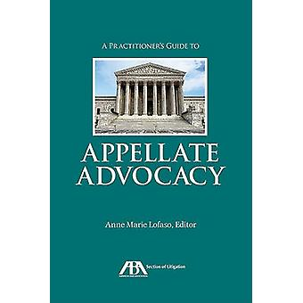 A Practitioner's Guide to Appellate Advocacy by Anne Marie Lofaso - 9