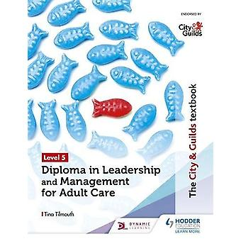 The City & Guilds Textbook Level 5 Diploma in Leadership and Mana