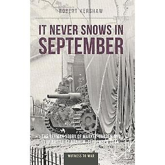 It Never Snows in September by Robert Kershaw - 9781910809617 Book