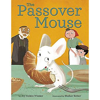 The Passover Mouse by Joy Nelkin Wieder - 9781984895516 Book