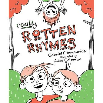 Really Rotten Rhymes by Gabriel Fitzmaurice & Illustrated by Alice Coleman