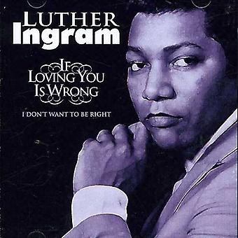 Luther Ingram - If Loving You Is Wrong I Don't [CD] USA import