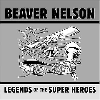 Beaver Nelson - Legends of the Super Heroes [CD] USA import