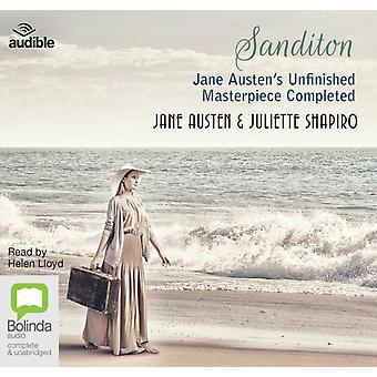 Sanditon  Jane Austens Unfinished Masterpiece Completed by Jane Austen & Juliette Shapiro & Read by Helen Lloyd & Producer Audible Studios