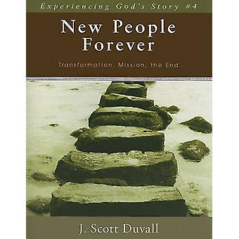New People Forever Transformation Mission the End 4 Experiencing God's Story