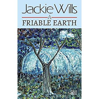 A Friable Earth by Jackie Wills - 9781911469940 Book