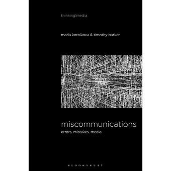 Miscommunications by Edited by Dr Timothy Barker & Edited by Dr Maria Korolkova