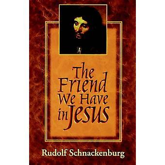 الصديق الذي لدينا في يسوع بواسطة رودولف شناكنبورغ -- 9780664257316 B