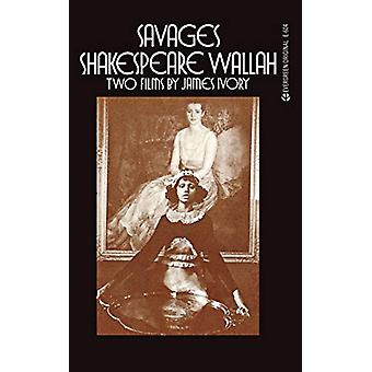 Savages/Shakespeare Wallah - Two Films by James Ivory by James Ivory -