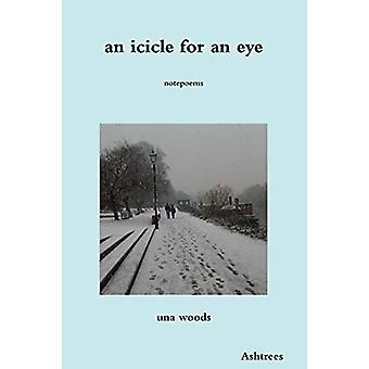 An Icicle for an Eye by Una Woods - 9780957585805 Book