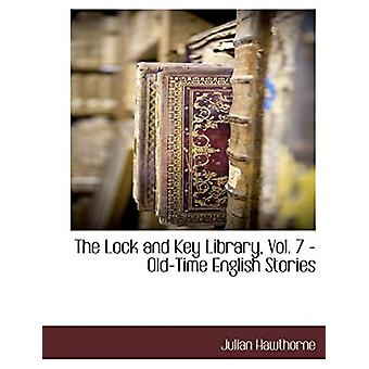 The Lock and Key Library - Vol. 7 - Old-Time English Stories by Julia