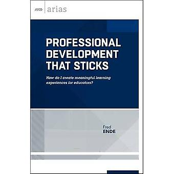 Professional Development That Sticks - How Do I Create Meaningful Lear