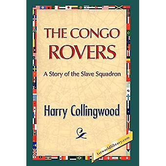 The Congo Rovers by Harry Collingwood - 9781421889436 Book