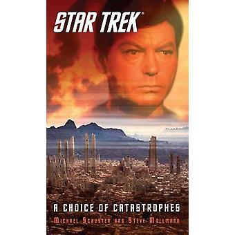 Star Trek - A Choice of Catastrophes by Steve Mollmann - 9781476792743