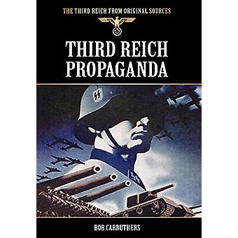 Third Reich Propaganda by Bob Carruthers - 9781781581476 Book