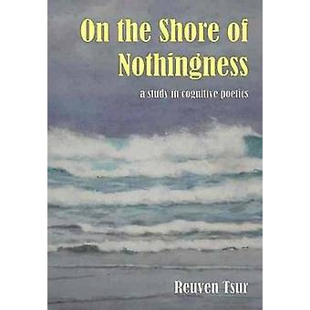 On the Shore of Nothingness - A Study in Cognitive Poetics by Reuven T