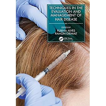 Techniques in the Evaluation and Management of Hair Diseases by Edited by Rubina Alves & Edited by Ramon Grimalt
