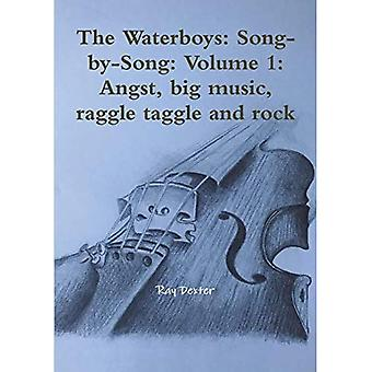 The Waterboys: Song-By-Song:� Volume 1: Angst, Big Music, Raggle Taggle and Rock