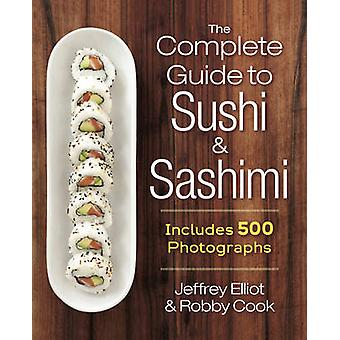 Complete Guide to Sushi and Sashimi Includes 625 StepByStep Photographs