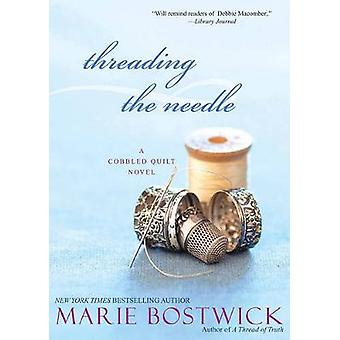 Threading The Needle by Bostwick & Marie