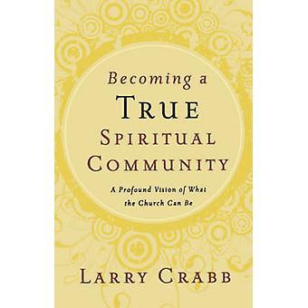 Immer eine echte spirituelle Gemeinschaft - eine tiefe Vision was die ch