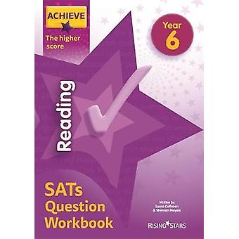 Achieve Reading SATs Question Workbook The Higher Score Year 6 by Ach