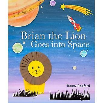 Brian lejonet går i rymden av Tracey Radford - 9781782495765 bok