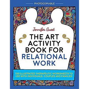 De kunst activiteit boek voor relationele werk - 100 geïllustreerde Therapeuti