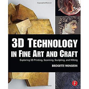 La technologie 3D en beaux arts et d'artisanat: exploration 3D impression, de numérisation, de sculpture et de fraisage