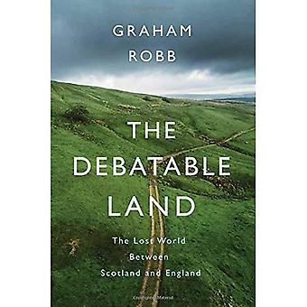 La terra discutibile: Il mondo perduto tra Scozia e Inghilterra (Hardback)