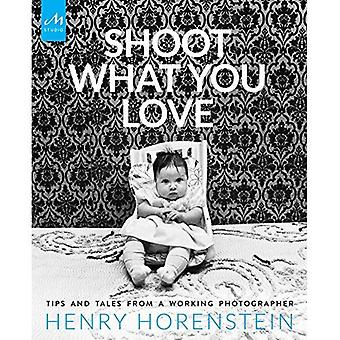 Shoot What You Love: Tales and Tips from a Working Photographer