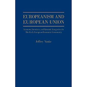 Europeanism and European Union: Interests, Emotions, and Systemic Integration in the early European Economic Community