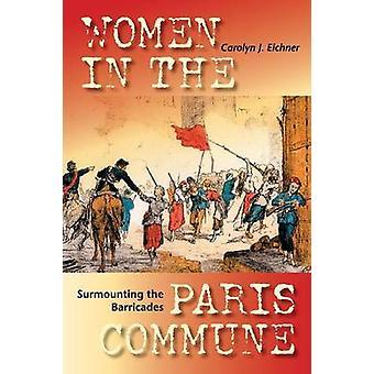 エイチュナー & キャロリン ジャンヌがパリ ・ コミューンのバリケード女性を克服
