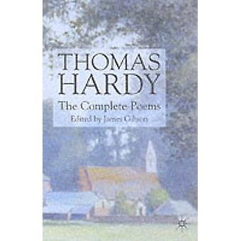 Thomas Hardy The Complete Poems by Thomas Hardy