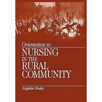 Orientation to Nursing in the Rural Community by Bushy & Angeline