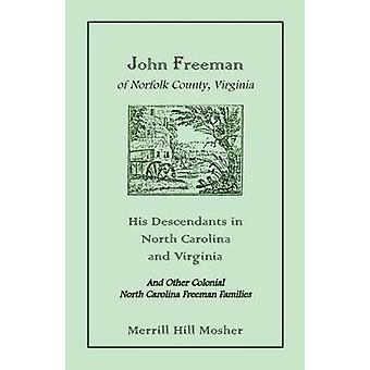 John Freeman von Norfolk County Virginia seine Nachkommen in North Carolina und Virginia von Mosher & Merrill Hill
