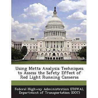 Utilizando técnicas de análisis de Metta para evaluar el efecto de seguridad de luz roja las cámaras por la Administración Federal de carreteras FHWA y D