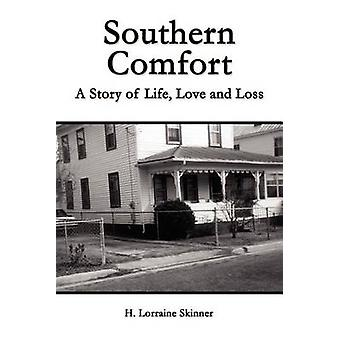 Southern Comfort  A Story of Life Love and Loss by Skinner & H. Lorraine