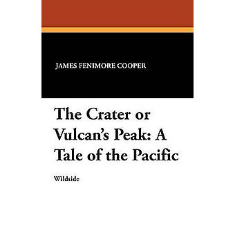 Der Krater oder Vulkanier Peak A Tale of the Pacific von Cooper & James Fenimore